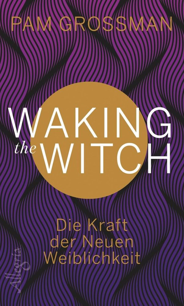Waking the Witch - Pam Grossmann